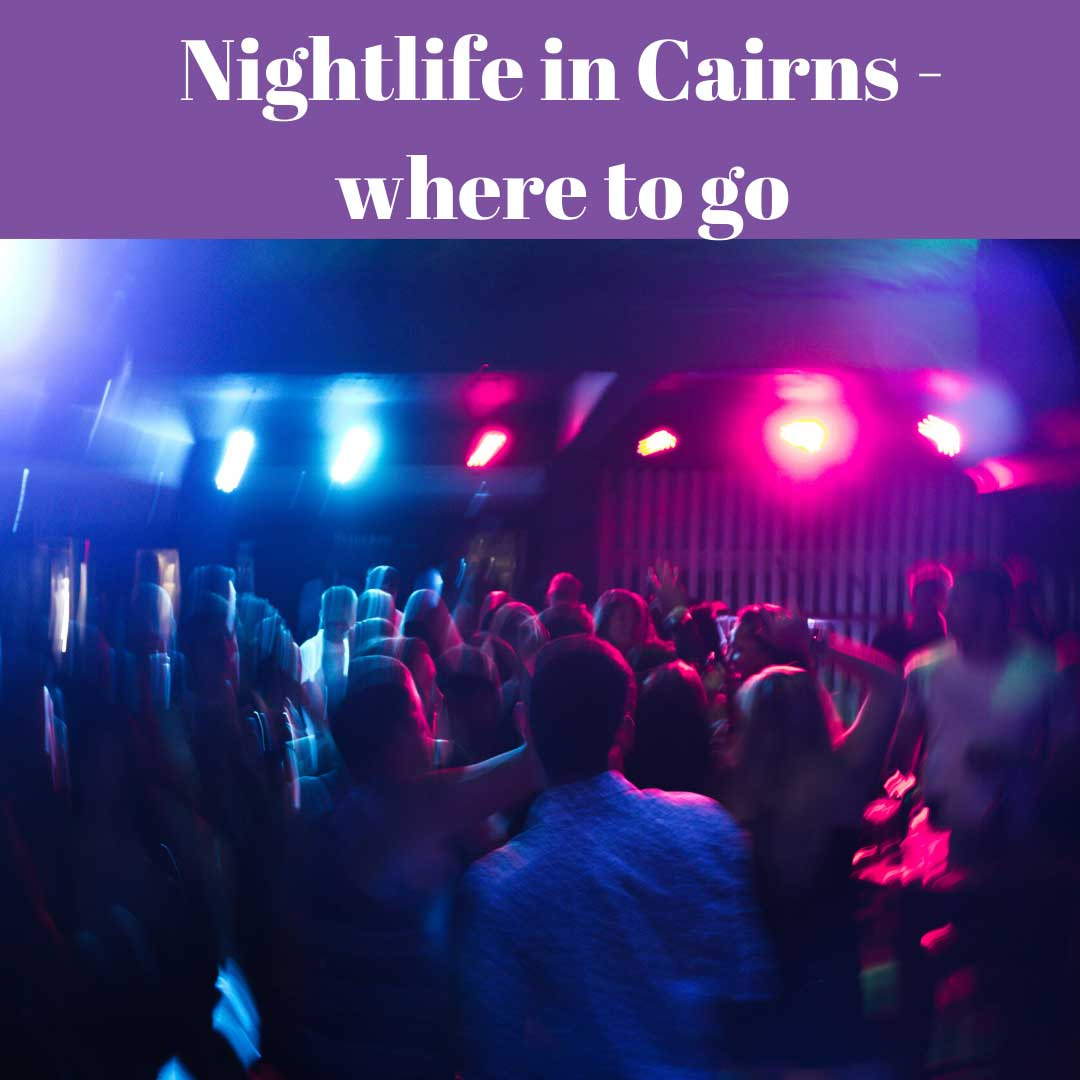 The best nightlife in Cairns – where to go
